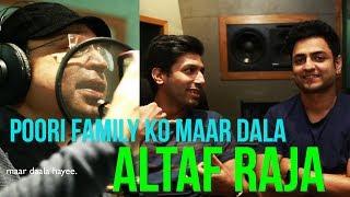 Altaf Raja - Poori Family Ko Maar Dala | Kenny Sebastian & Kanan Gill