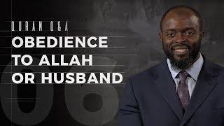 Obedience to Allah or Husband? - Quran Q&A - Abdullah Oduro
