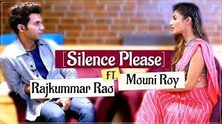 Rajkummar & Mouni's Most HILARIOUS Battle of 'Silence Please'   Made In China
