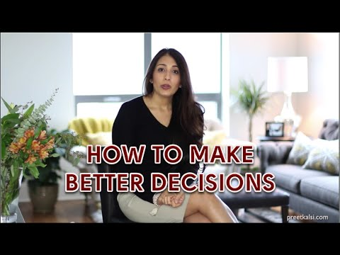 How To Make Better Decisions | Preet Kalsi | Life Coach London | Career Coach London|Online Coaching
