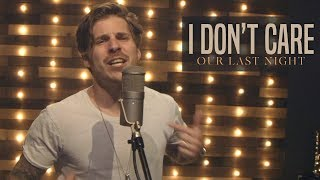 Ed Sheeran  Justin Bieber  I Dont Care Rock Cover By Our Last Night