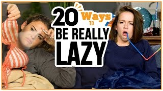 20 Ways to be LAZY - w/ Alexis G. Zall and Ayydubs