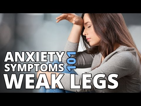 Jelly Legs, Weak or Wobbly Legs & Trouble Walking - Anxiety Symptoms 101