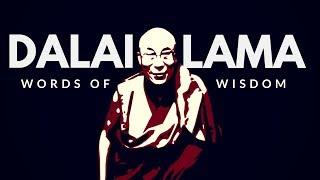 Words of Wisdom  🙏 Dalai Lama .