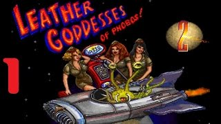 Let's Play- Leather Goddesses of Phobos 2 - Part 1