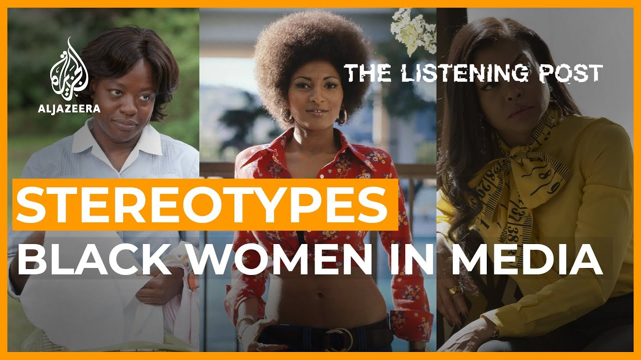 Mammy, Jezebel and Sapphire: Stereotyping Black women in media | The Listening Post (Feature)