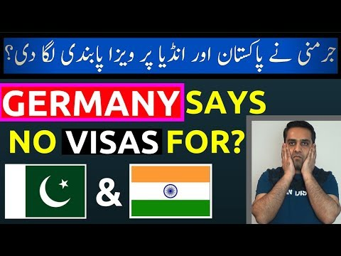 Germany Says No More Visas to Pakistanis and Indians?