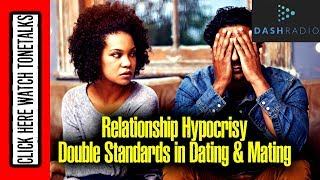 Double Standards in Relationships - Black Love - Relationship Hypocrisy