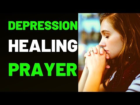 Prayer for Depression - Prayer for those suffering with Depression