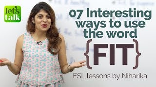 07 Interesting ways to use 'FIT' in English conversation – Free English Lessons for fluency.