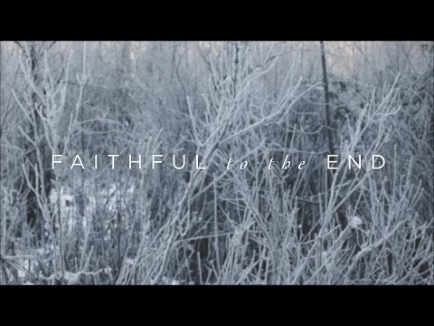 Faithful To The End (Official Lyric Video) - Paul & Hannah McClure   Have It All