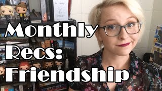 Friendship | Monthly Recommendations