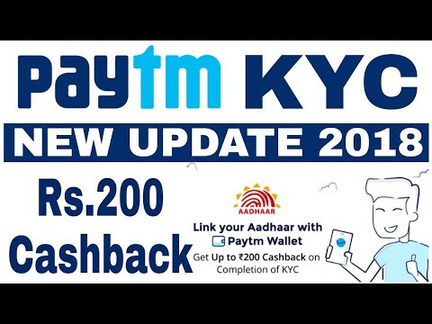 How to Update Paytm KYC, Paytm Link to Aadhar Number & Get Rs 200 Cashback in Wallet