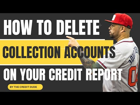 How to Delete Collections Accounts From Your Credit Report