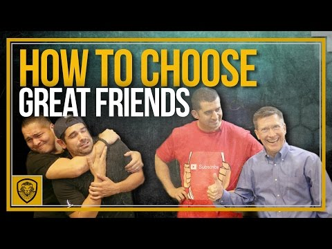How to Choose Great Friends