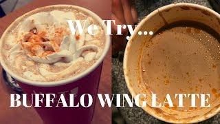 We Try...BUFFALO WING LATTE