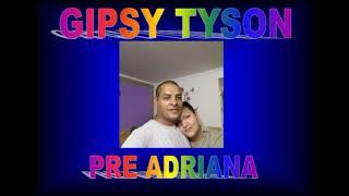 GIPSY TYSON - ADRIANOVY