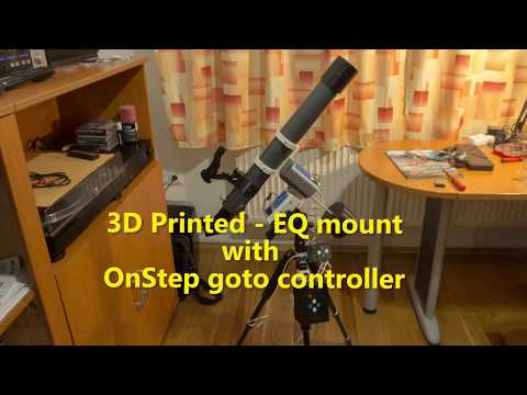 3D Printed  EQ Mount with OnStep telescope goto controller