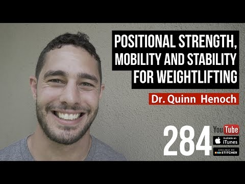 Positional Strength, Mobility and Stability for Weightlifting - Dr. Quinn Henoch - 284
