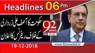 News Headlines | 6:00 PM | 19 Dec 2018 | 92NewsHD