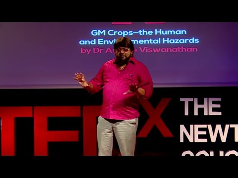 GM Crops - The Human and Environmental Hazards  | Ashoke Viswanathan | TEDxTheNewtownSchool