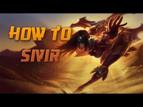 How to Sivir - A Detailed League of Legends Guide