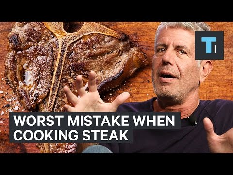 Anthony Bourdain on the worst mistake when cooking steak