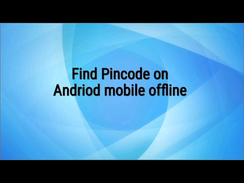 How to find Pincode on Andriod mobile phone offline
