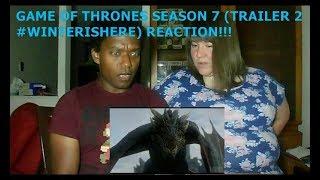 GAME OF THRONES SEASON 7 (TRAILER 2 #WINTERISHERE) - REACTION!!!!