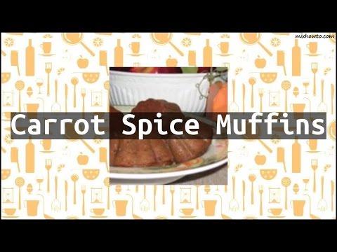 Recipe Carrot Spice Muffins