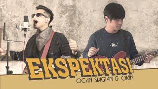 Ocan Siagian Feat Okin - Ekspektasi