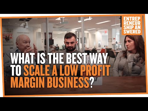 What is the Best Way to Scale a Low Profit Margin Business?