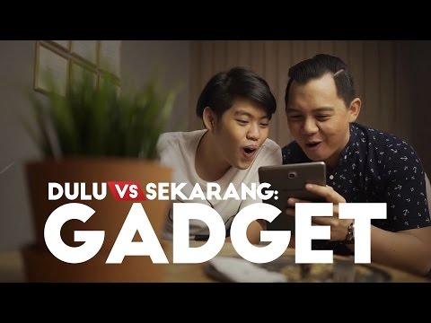 DULU VS SEKARANG: GADGET