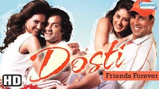 Dosti {HD} - Akshay Kumar - Bobby Deol - Kareena Kapoor - Lara Dutta - Hindi Full Movie