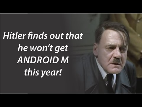 Hitler Realizes That He Won't Get Android M This Year