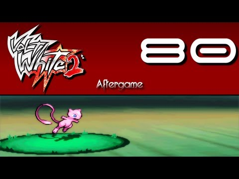 Pokemon Volt White 2 - Episode 80 Mew Mew