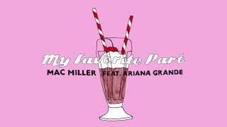 Mac Miller - My Favorite Part (feat. Ariana Grande) (Official Audio)
