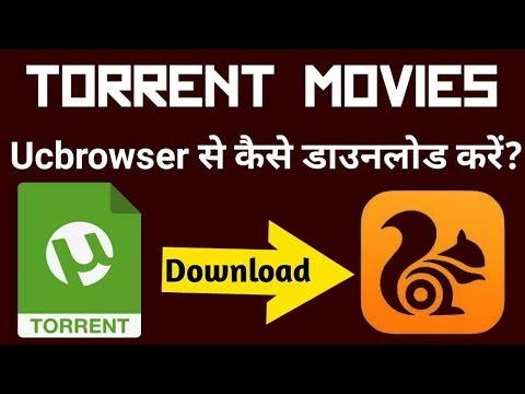 Download Torrented Movies On Android Using Ucbrowser (2018) 🔥