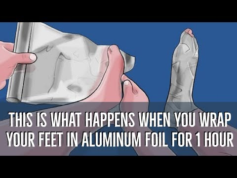 THIS Is What Happens When You Wrap Your Feet In Aluminum Foil For 1 Hour