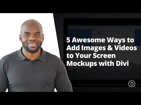 5 Awesome Ways to Add Images & Videos to Your Screen Mockups with Divi