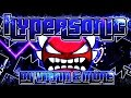 Geometry Dash - HyperSonic 100% GAMEPLAY Online (Viprin & more) EXTREME DEMON