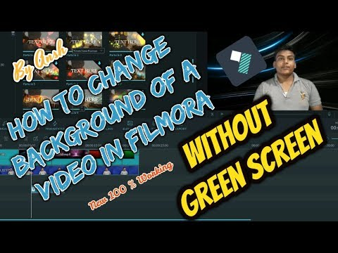How to Change the Video Background in Filmora |Without Green Screen||2018|