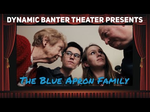 Dynamic Banter Theater Presents: The Blue Apron Family