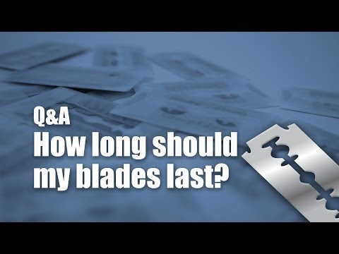 How long should my razor blades last?