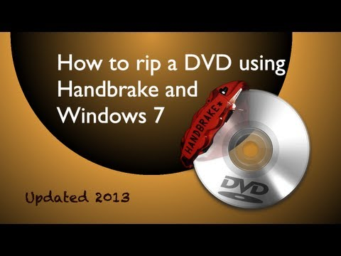 How to rip a dvd using Handbrake & Windows 7(Updated)
