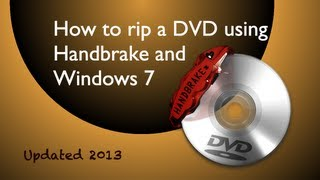 Download How to rip a dvd using Handbrake & Windows 7(Updated)