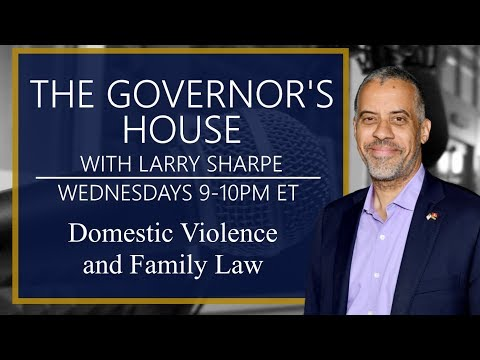 Larry Sharpe Live From The Governor's House - Domestic Violence and Family Law