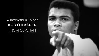 Be Yourself - Motivational Video