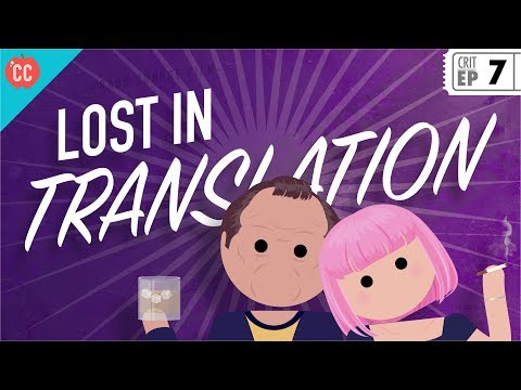 Lost in Translation: Crash Course Film Criticism #7
