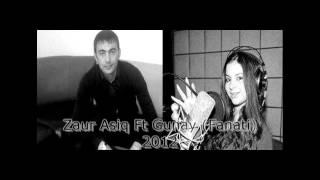 ZauR AsiQ Ft GunaY (Fanati) - QeseY QeseY 2012